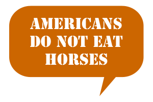 Americans Do Not Eat Horses Talk Balloon