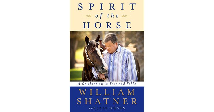 William Shatner's 'Spirit of the Horse' Book cover. Copyright Amazon. Click to shop.