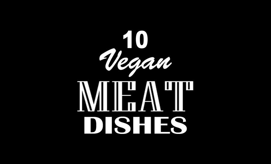 10 Vegan Meat Dishes Artwork.
